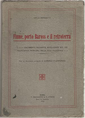 Fiume, porto Baross e il retroterra. Documenti,: Benedetti, Giulio