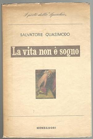 La vita non è sogno: Quasimodo, Salvatore