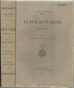 LA FINE DI UN REGNO (Napoli e: De Cesare, Raffaele