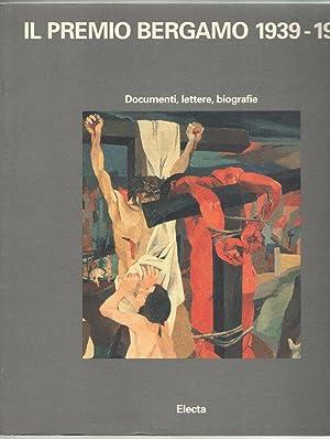 Il Premio Bergamo 1939-1942. Documenti, lettere, biografie.: Lorandi, Marco; Rea,