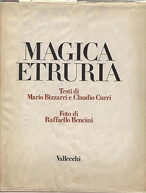 MAGICA ETRURIA. Testi di Mario Bizzarri e: Bizzarri, Mario; Curri,