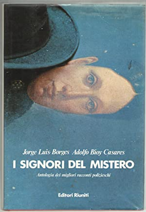 I signori del mistero. Antologia dei migliori: Borges, Jorge Luis