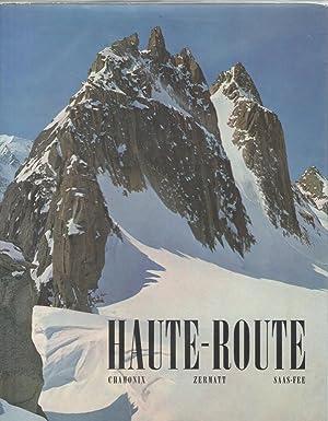La Haute-Route. Chamonix - Zermatt - Saas-Fee.: Roch, André