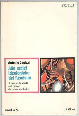 Alle radici ideologiche dei fascismi. Il mito: Capizzi, Antonio