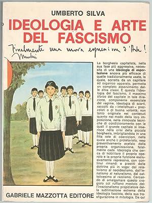 Ideologia e arte del fascismo.: Silva, Umberto