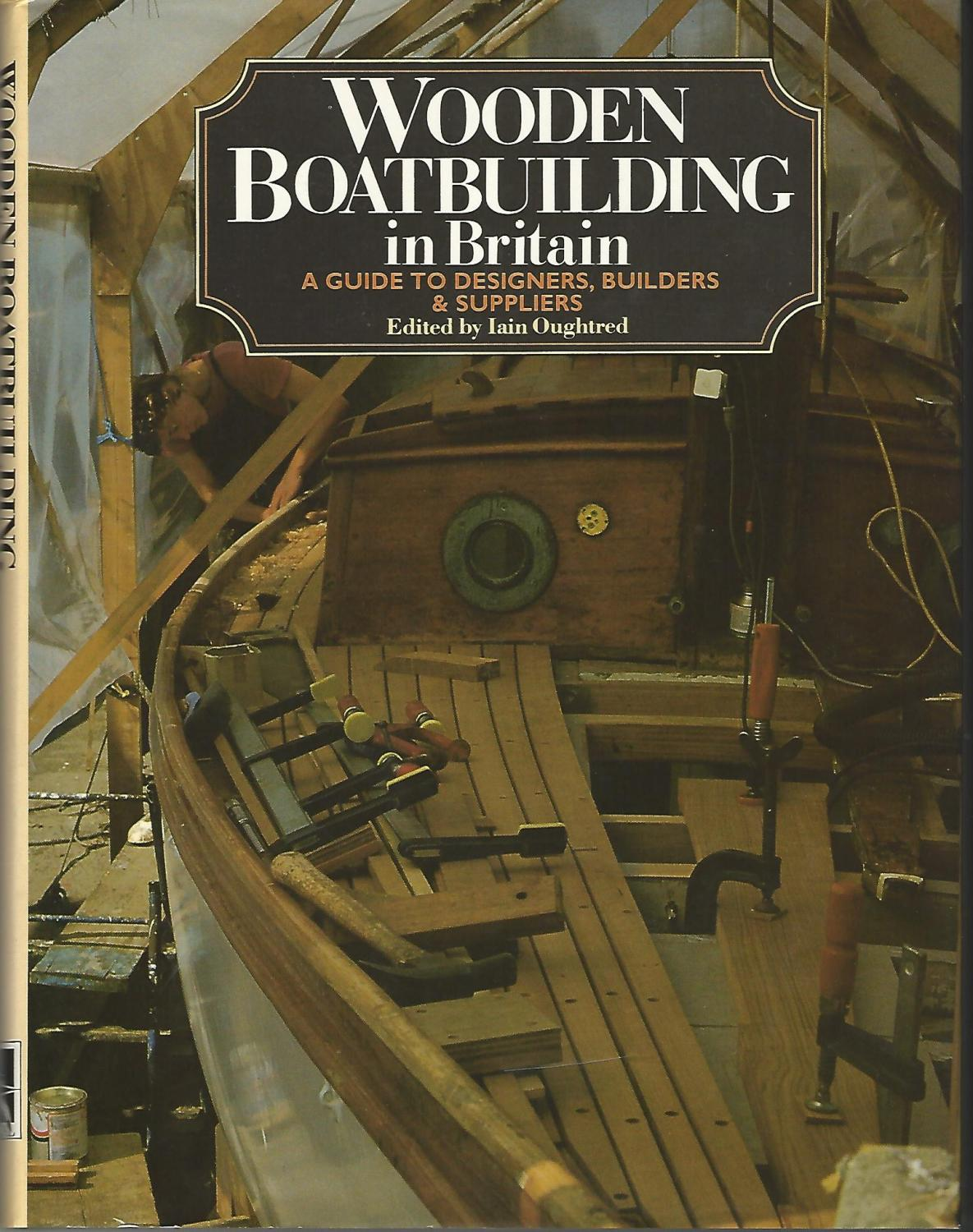 Wooden Boat Building In Britain A Guide To