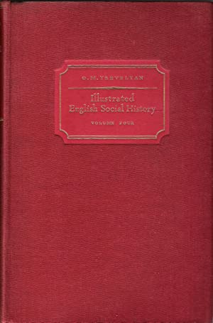 Illustrated English Social History: Volume Four: The Nineteenth Century.