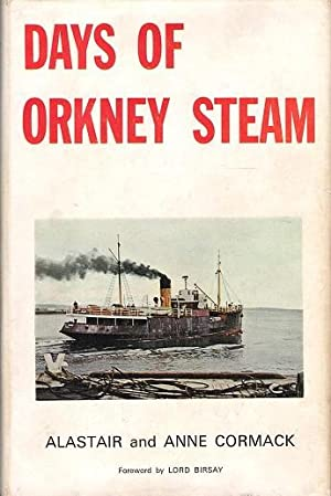 Days of Orkney Steam.: Cormack, Alastair and