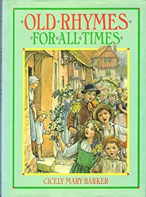 Old Rhymes For All Times.: Barker, Cicely Mary.