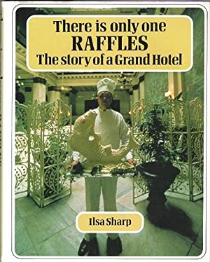 There Is Only One Raffles: The Story of a Grand Hotel.