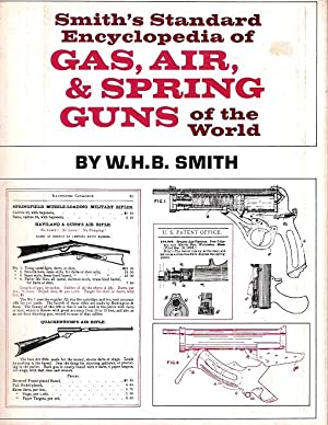 Smith's Standard Encyclopedia of Gas, Air and Spring Guns of the World