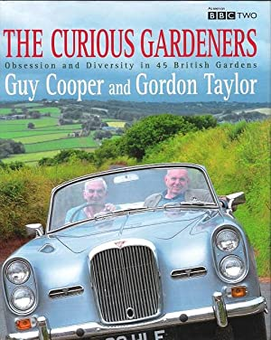 Curious Gardeners: Obsession and Diversity in 45 British Gardens.