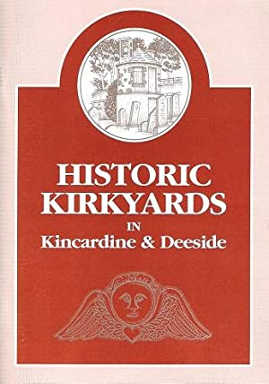 Historic Kirkyards in Kincardine & Deeside.: Miller, Lesley.