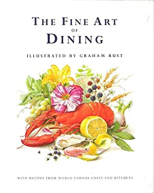 The Fine Art of Dining: With Recipes from World-Famous Chefs and Kitchens.