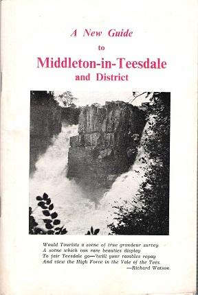 A New Guide to Middleton-in-Teesdale and District.