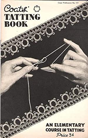 Coats' Tatting Book: An Elementary Course in Tatting.
