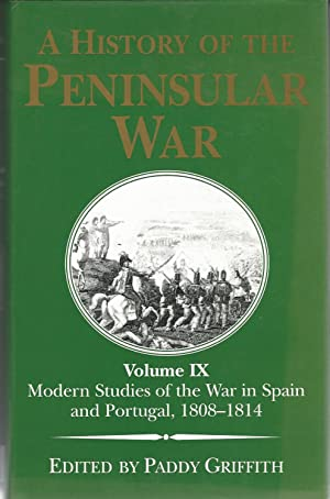 A History of the Peninsular War Volume: Griffith, Paddy.