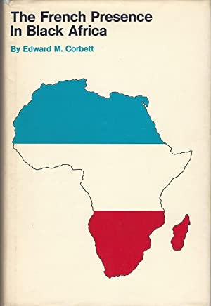 The French presence in Black Africa, (Dimensions: Corbett, Edward M