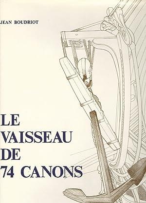 Le Vaisseau de 74 canons (Collection Archéologie: Boudriot, Jean