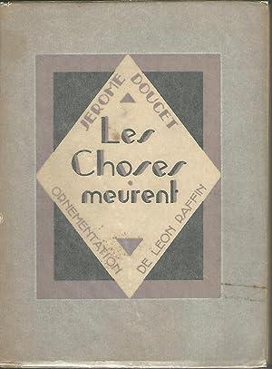 Les Choses Meurent: Doucet, Jerome.