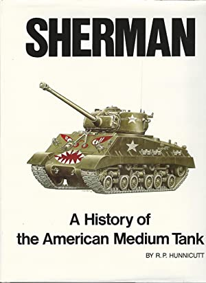 Sherman: A History of the American Medium: Hunnicutt, R. P.