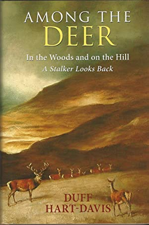Among the Deer: In the Woods and on the Hill: A Stalker Looks Back