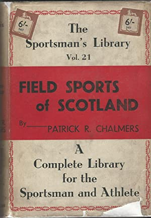 Field Sports of Scotland: The Sportsman's Library Vol. 21.
