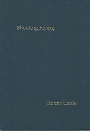 Shooting Flying: A Bibliography of Shooting Books 1598-1930