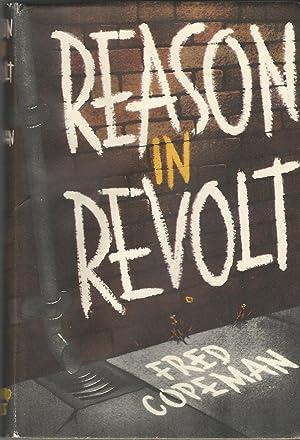 Reason in Revolt.: Copeman, Fred.