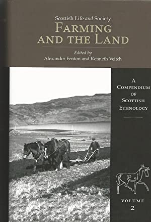 Farming and the Land: Scottish Life and Society Volume 2: A Compendium of Scottish Ethnology