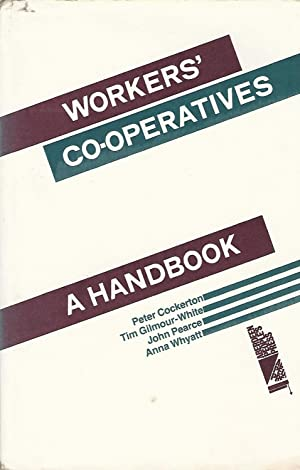 Workers' Co-Operatives: A Handbook.
