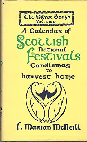 The Silver Bough Volume Two: A Calendar of Scottish National Festivals, Candlemas to Harvest Home.