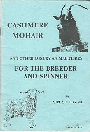 Cashmere, Mohair and other Luxury Animal Fibres for the Breeder and Spinner.