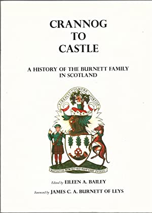 Crannog to Castle: A History of the Burnett Family in Scotland