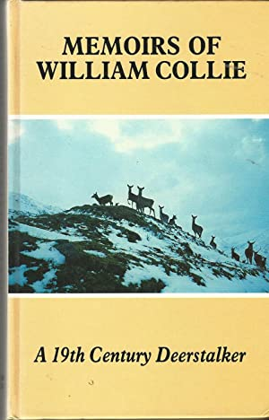 Memoirs of William Collie: A 19th Century Deerstalker