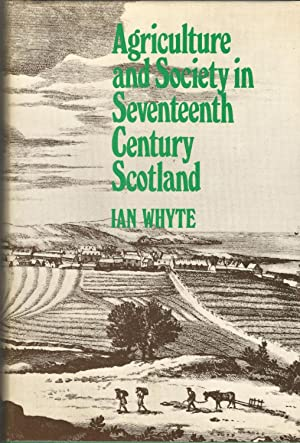 Agriculture and Society in Seventeenth Century Scotland.