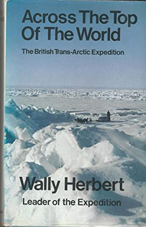 Across the Top of the World: The British Trans-Arctic Expedition.