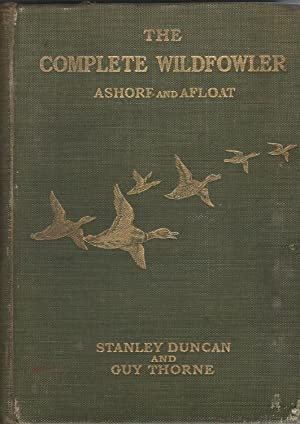 The Complete Wildfowler: Ashore and Afloat