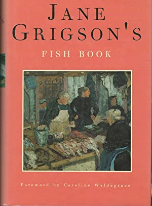 Jane Grigson's Fish Book.