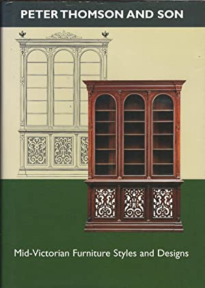 Peter Thomson and Son: Mid-Victorian Furniture Designs for the Student and Artisan.