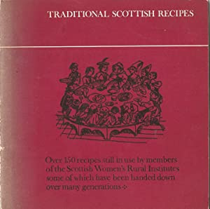 Traditional Scottish Recipes: Over 150 recipes still used by members of the Scottish Women's Rura...
