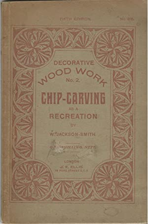 Decorative Wood Work No.2.: Chip-Carving as a Recreation.