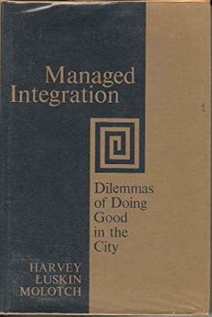 Managed Integration: Dilemmas of Doing Good in the City