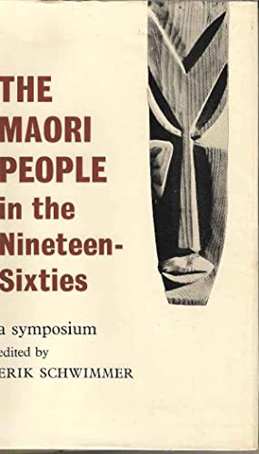 The Maori People in the Nineteen-Sixties. A: Schwimmer, Erik (ed)