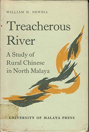 Treacherous River. A Study of Rural Chinese in North Malaya