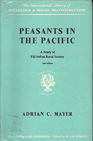 Peasants in the Pacific: A Study of Fiji Indian Rural Society (2nd Edition)