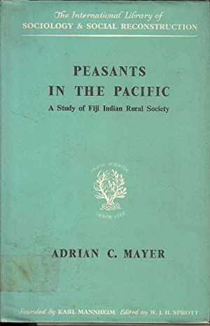 Peasants in the Pacific: A Study of Fiji Indian Rural Society