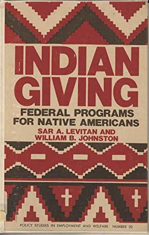 Indian Giving: Federal Programs for Native Americans