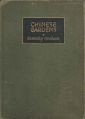 Chinese Gardens. Gardens of the Contemporary Scene. An account of their design and symbolism