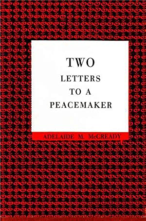 Two Letters to a Peacemaker